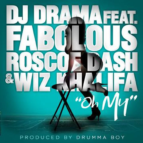 DJ Drama (ft. Fabolous, Roscoe Dash, Wiz Khalifa) – Oh My Instrumental