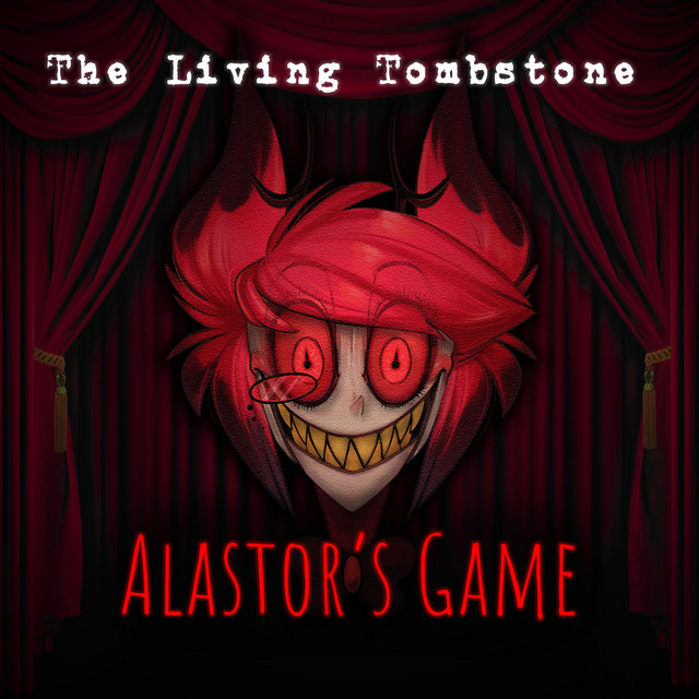 The Living Tombstone – Alastor's Game (Hazbin Hotel Song) (Instrumental)